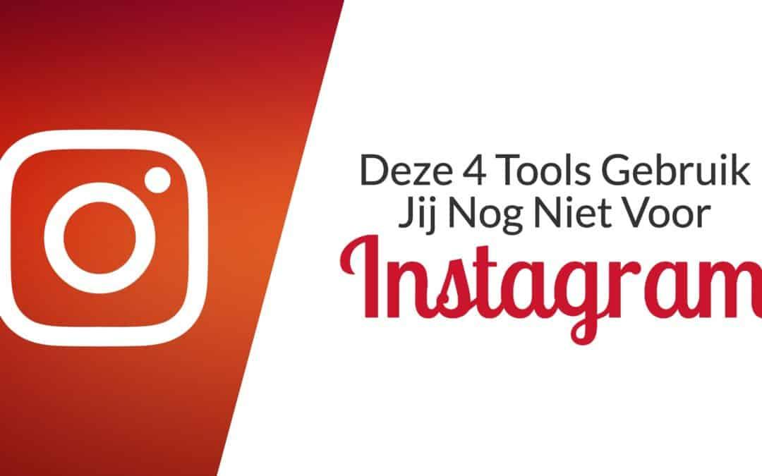 Deze 4 Tools Mis Jij Voor Instagram Om Meer Leads Te Krijgen.