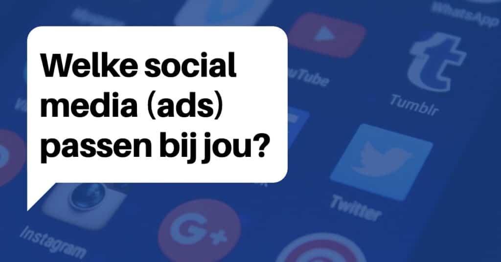 Welke social media (ads) passen bij jou?